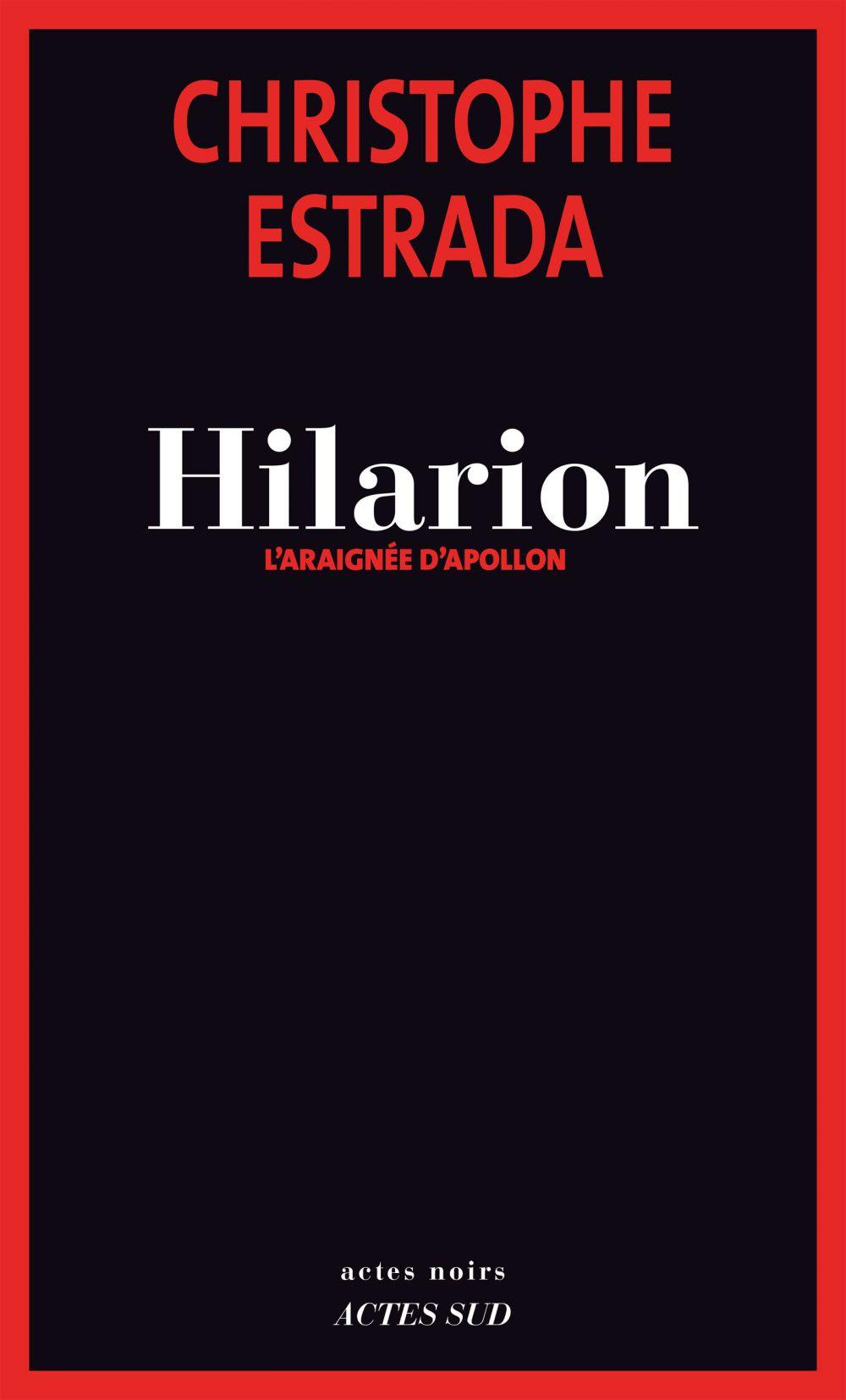 Hilarion - L'araignée d'Apollon | Estrada, Christophe. Auteur
