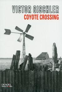Coyote Crossing   Gischler, Victor (1969-....). Auteur