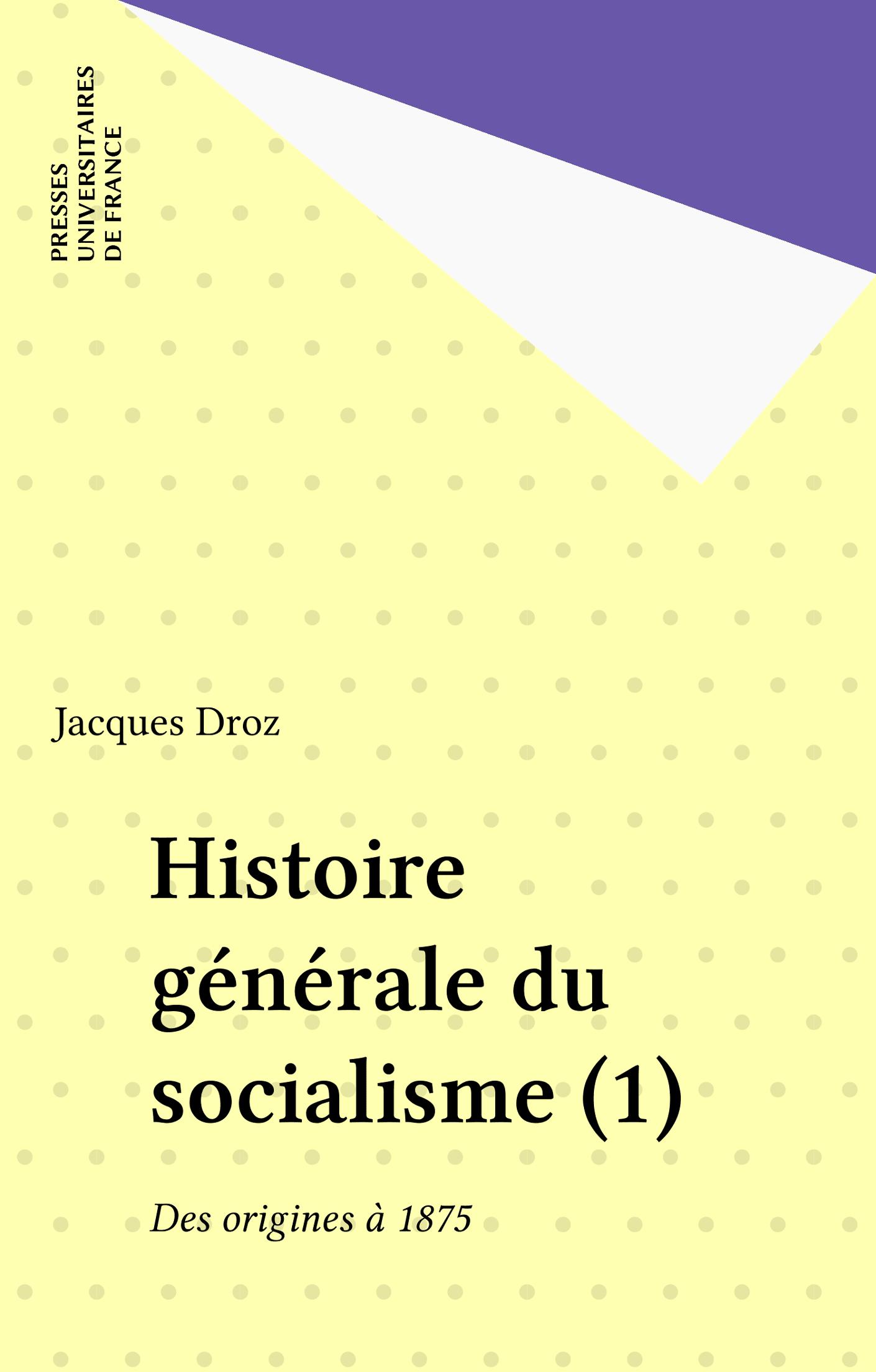 Histoire générale du socialisme (1)