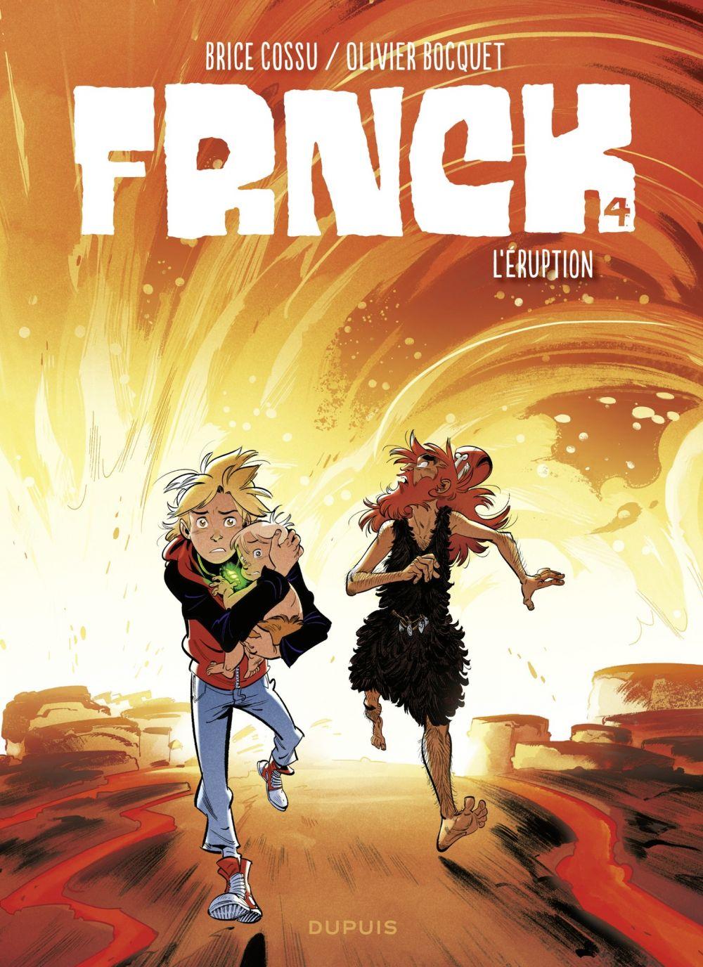 FRNCK - tome 4 - L'éruption | Bocquet, Olivier. Auteur