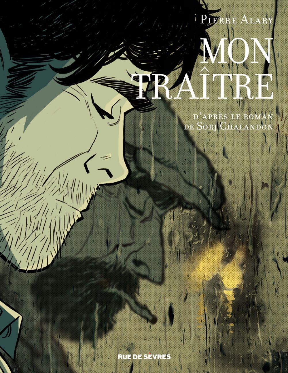 Mon traître   Alary, Pierre (1970-....). Auteur