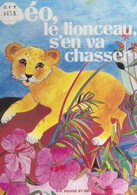 Léo le lionceau s'en va cha...