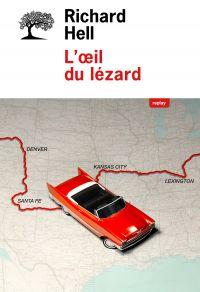 L'oeil du lézard | Hell, Richard (1949-....). Auteur