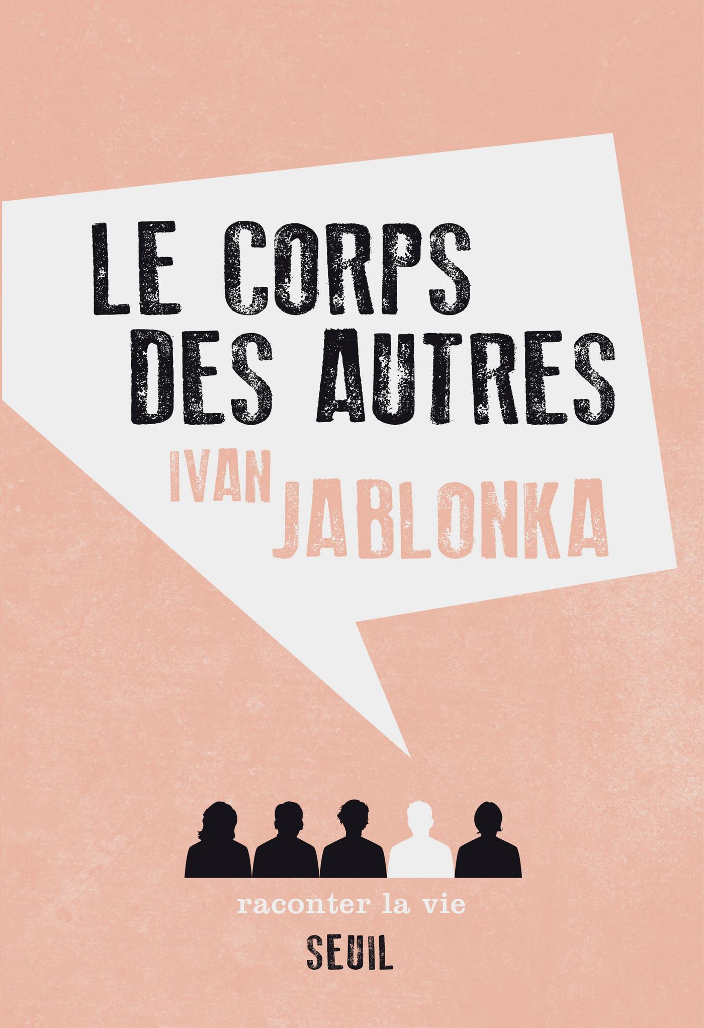Le Corps des autres | Jablonka, Ivan