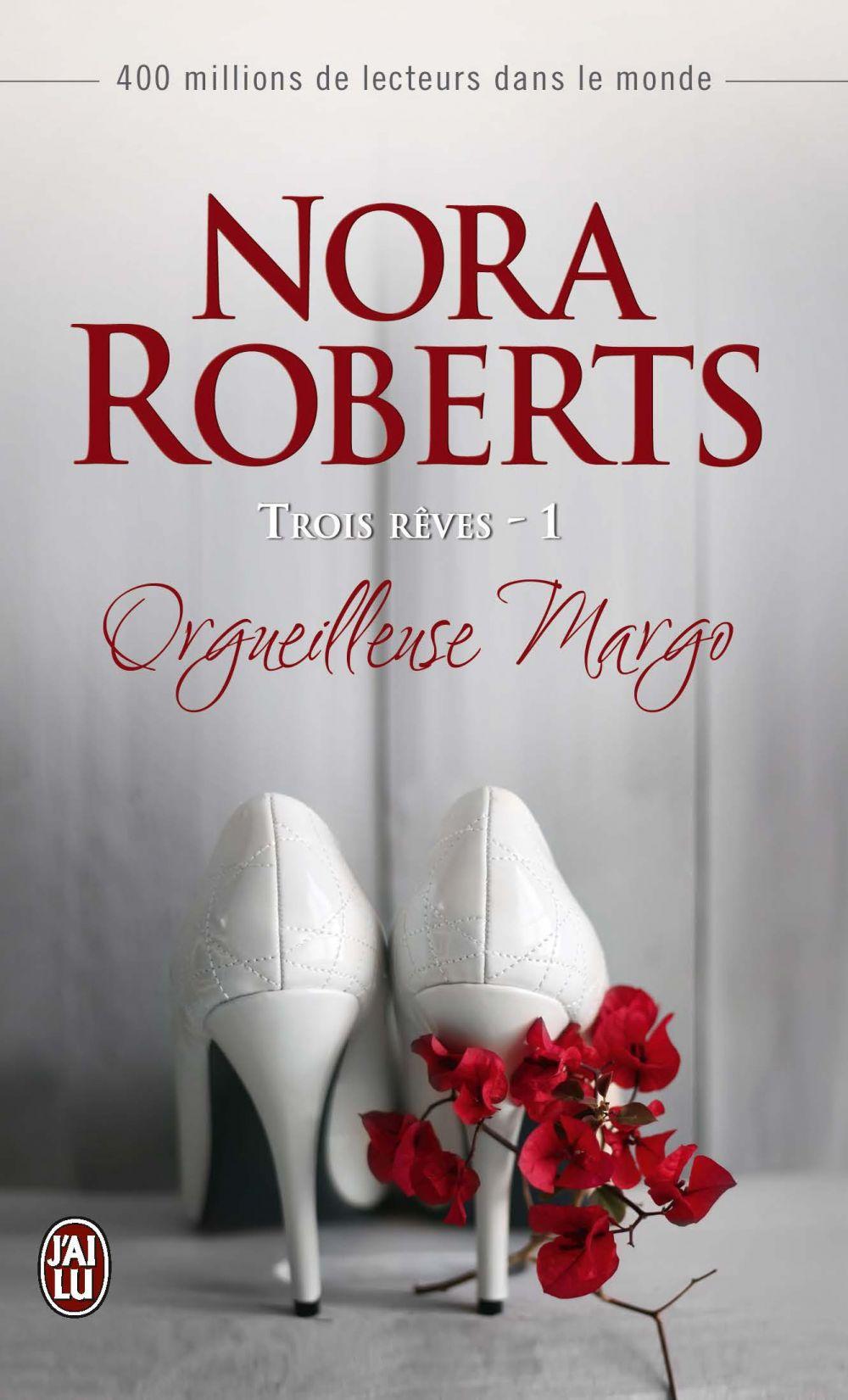 Trois rêves (Tome 1) - Orgueilleuse Margo | Roberts, Nora. Auteur