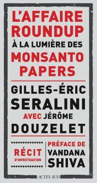 L'affaire Roundup à la lumière des Monsanto Papers | Séralini, Gilles-Eric (1960-....). Auteur