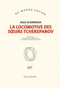 La locomotive des sœurs Tcherepanov | Slavnikova, Olga Aleksandrovna (1957-....). Auteur