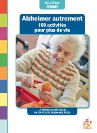 Alzheimer autrement - 100 a...