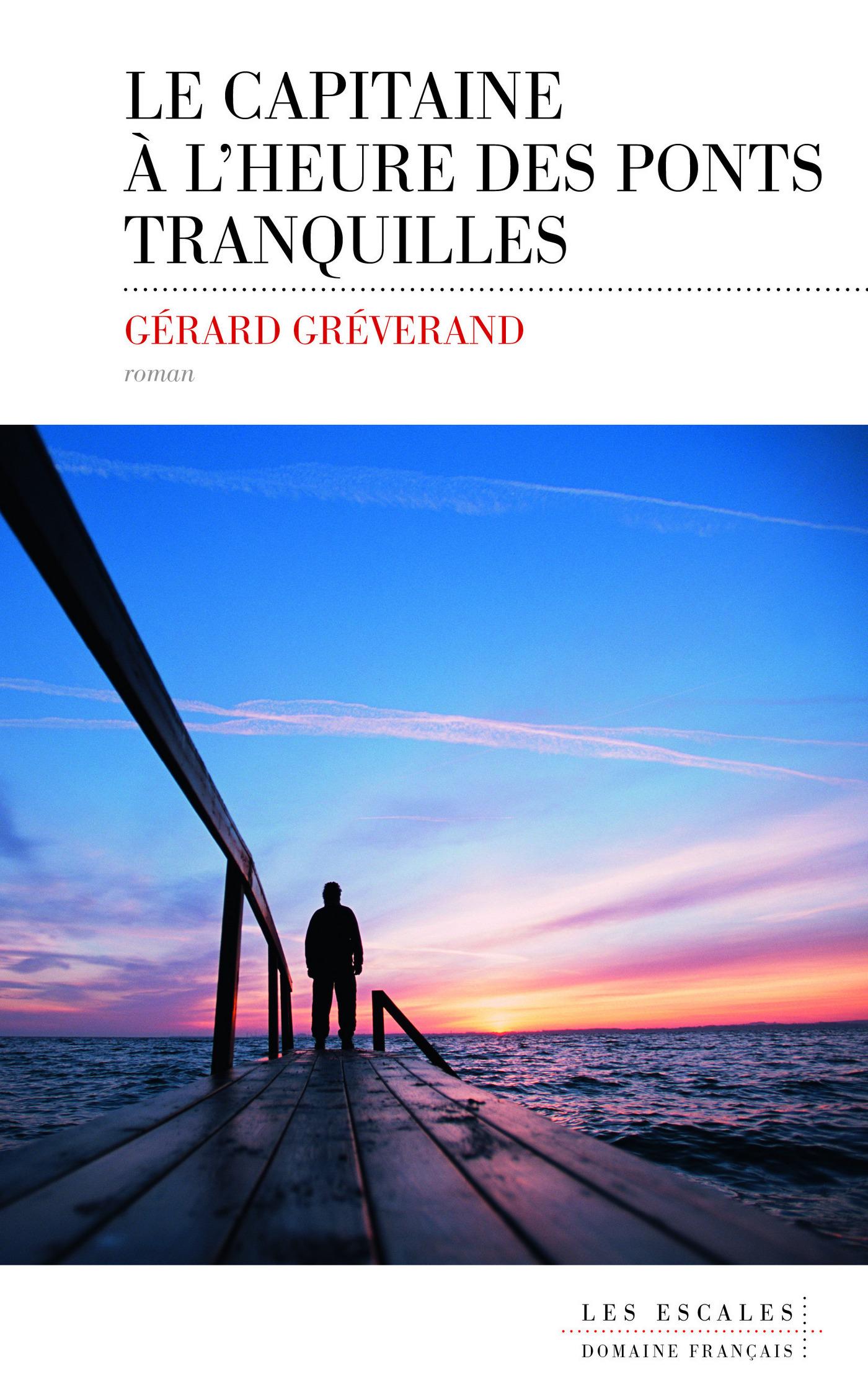 Le Capitaine à l'heure des ponts tranquilles | GREVERAND, Gérard