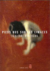 Pieds nus sur les limaces | Berthaud, Fabienne. Auteur