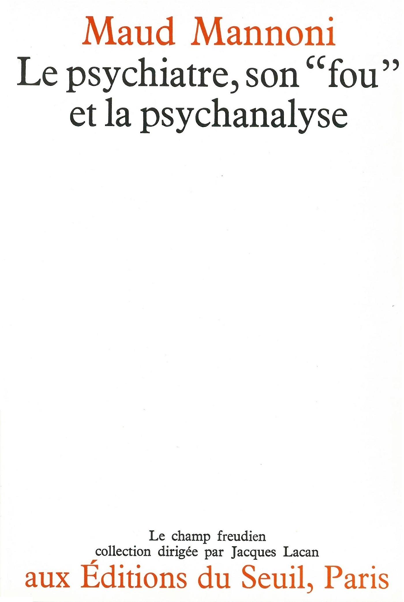"""Le Psychiatre, son """"fou"""" et..."""