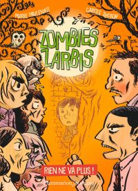 Zombies zarbis. Volume 2, Rien ne va plus !