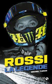 Rossi : la légende | Turco, Michel (1964-....). Auteur