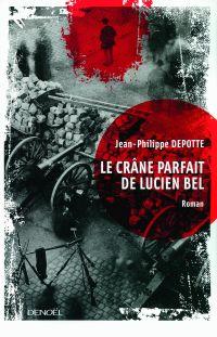 Le crâne parfait de Lucien Bel | Depotte, Jean-Philippe (1967-....). Auteur