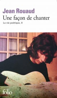 La vie poétique (Tome 2) - Une façon de chanter | Rouaud, Jean. Auteur