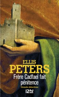 Frère Cadfael fait pénitence   PETERS, Ellis. Auteur