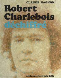 Robert Charlebois déchiffré