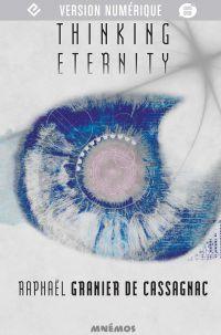 Thinking Eternity | GRANIER DE CASSAGNAC, Raphaël. Auteur