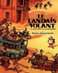 Le Landais volant (Tome 1) ...