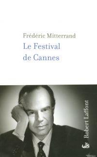 Le Festival de Cannes | MITTERRAND, Frédéric. Auteur