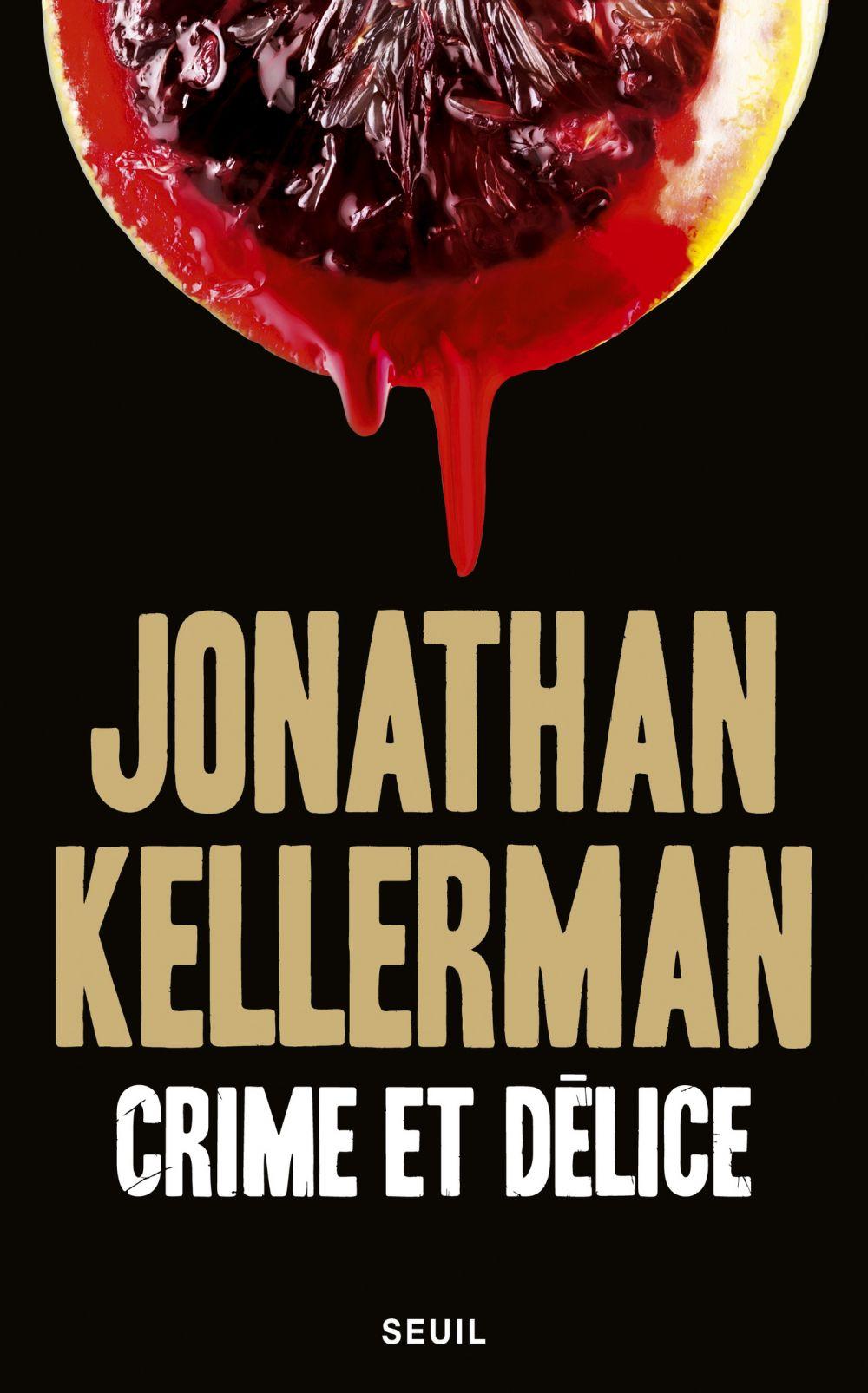 Crime et Délice | Kellerman, Jonathan. Auteur