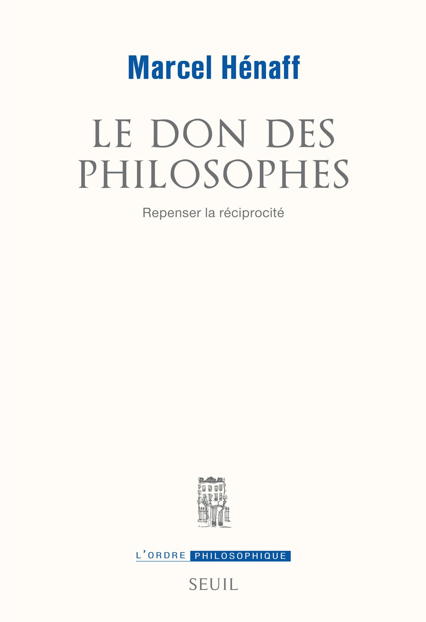 Le Don des philosophes. Repenser la réciprocité