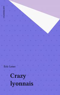 Crazy lyonnais