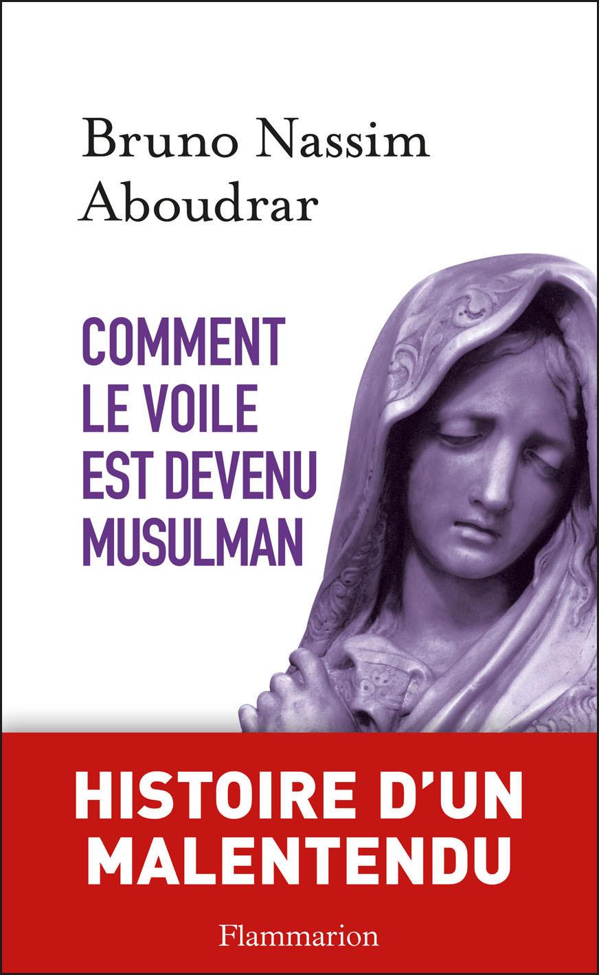 Comment le voile est devenu musulman | Aboudrar, Bruno-Nassim