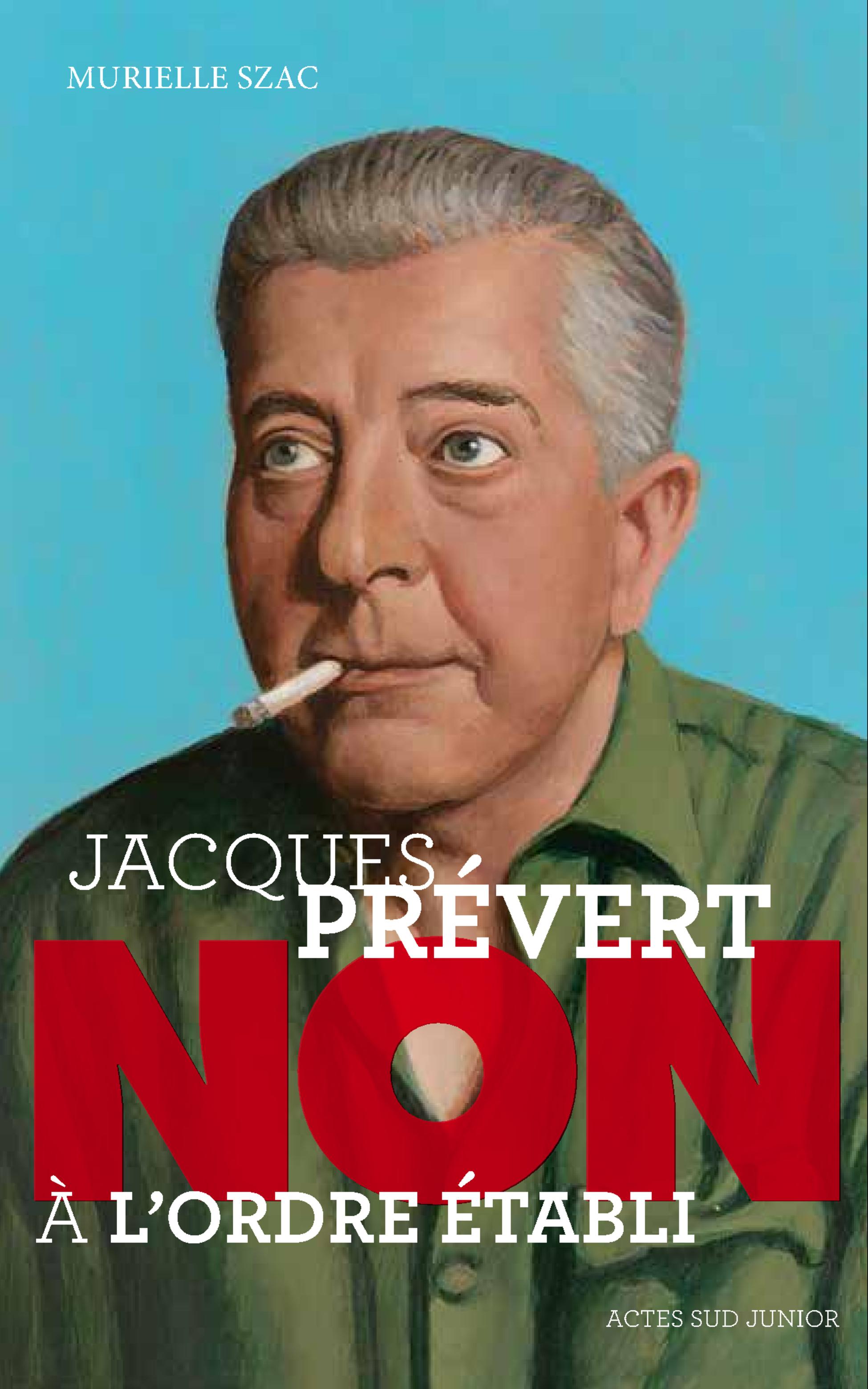 """Jacques Prévert : """"Non à l'ordre établi"""""""
