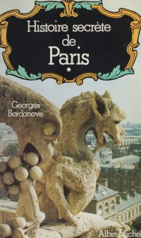 Histoire secrète de Paris (1)
