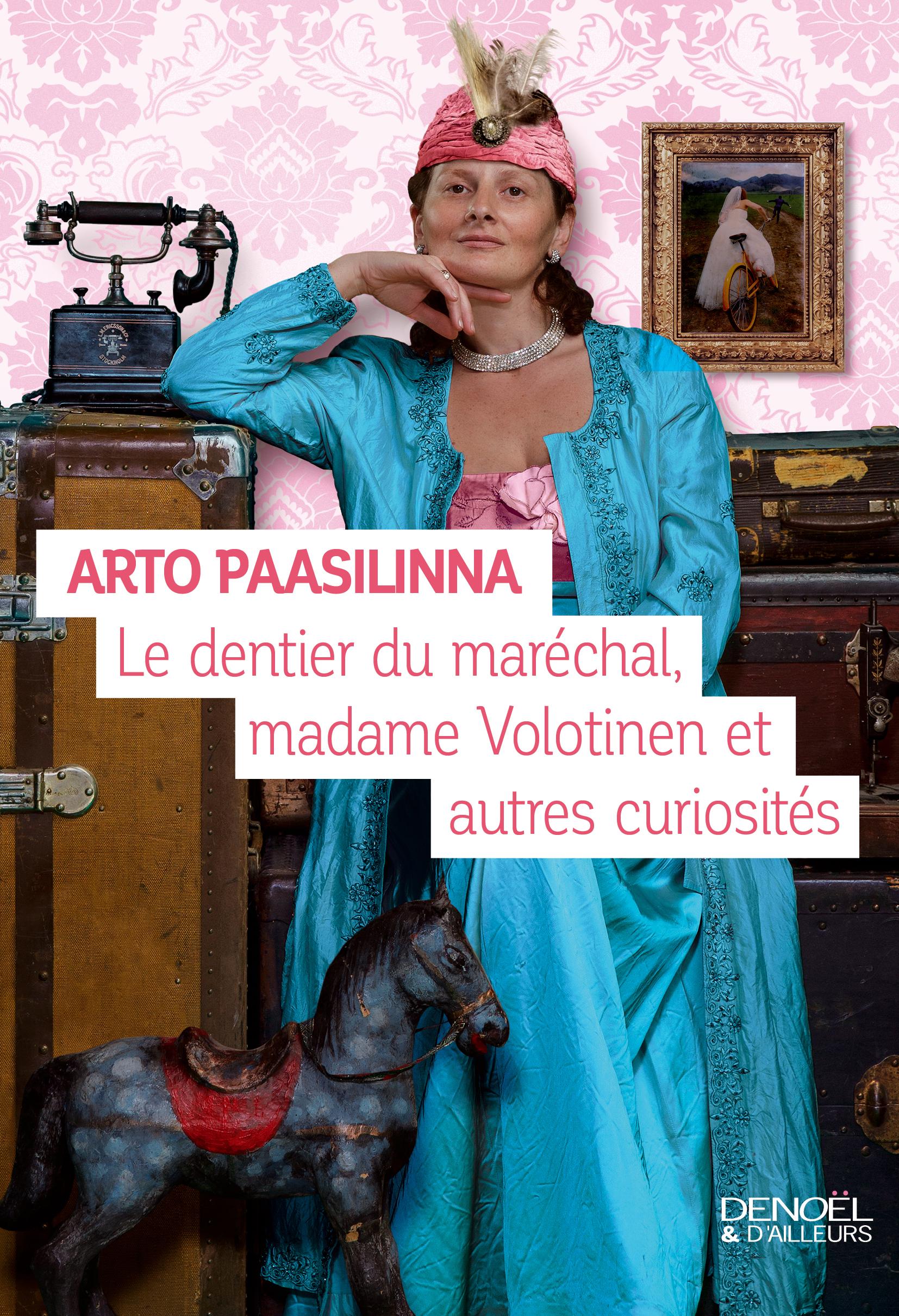 Le dentier du maréchal, Madame Volotinen et autres curiosités