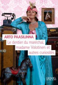 Le dentier du maréchal, Madame Volotinen et autres curiosités | Paasilinna, Arto. Auteur