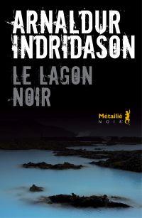 Le Lagon noir | Indridason, Arnaldur. Auteur