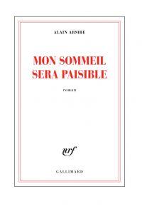 Mon sommeil sera paisible | Absire, Alain (1950-....). Auteur