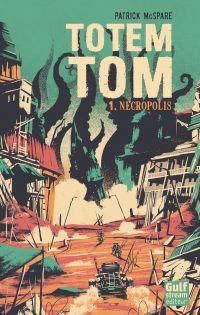 Totem Tom - tome 1 Nécropolis