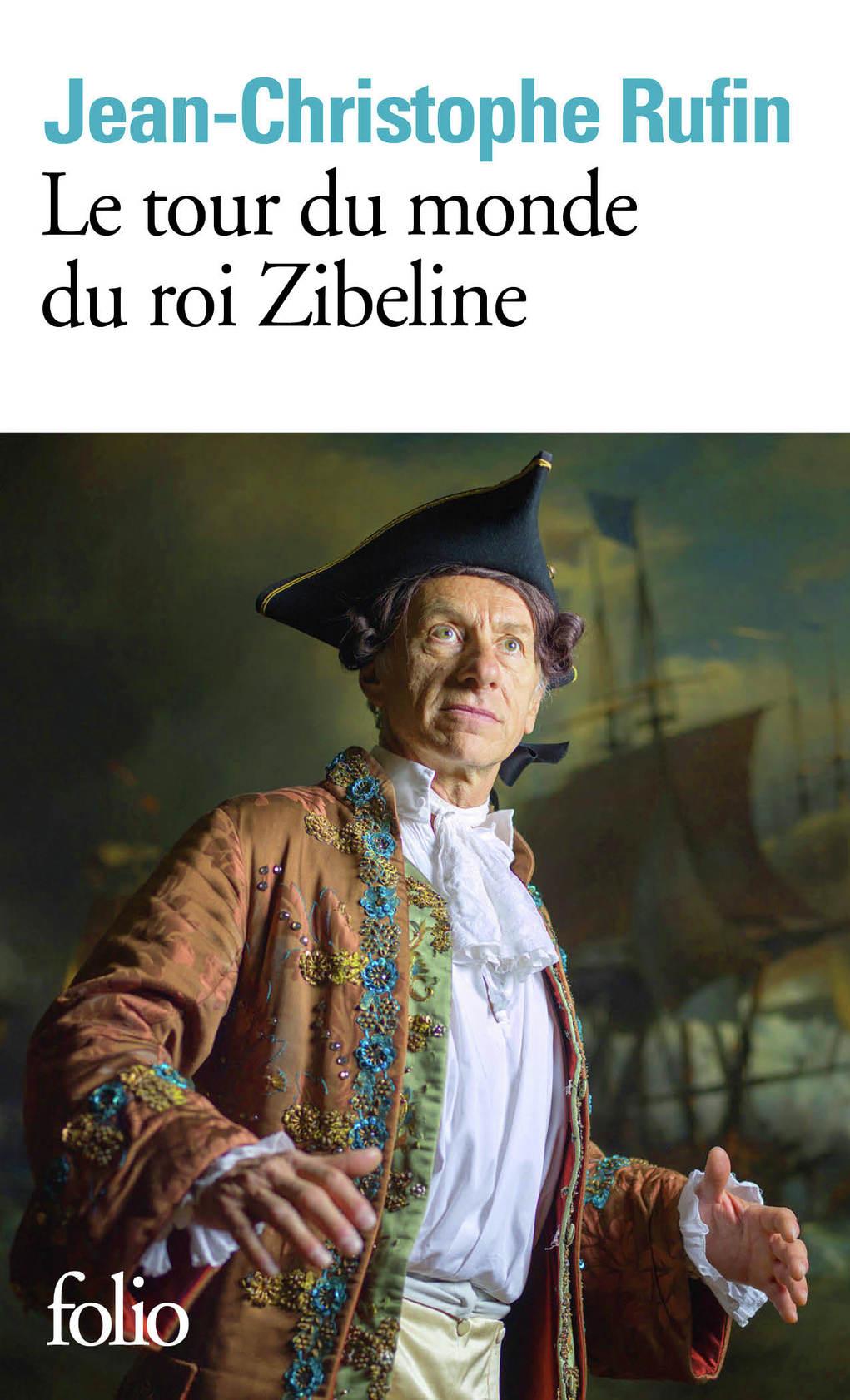 Le tour du monde du roi Zibeline | Rufin, Jean-Christophe