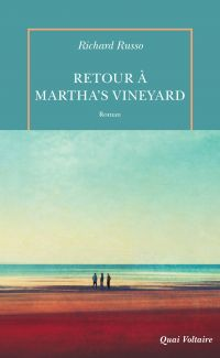 Retour à Martha's vineyard | Russo, Richard (1949-....). Auteur