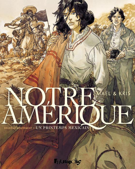 Notre Amérique (Tome 2) - Un printemps mexicain