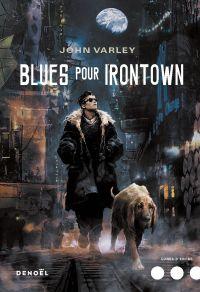 Blues pour Irontown | Varley, John. Auteur