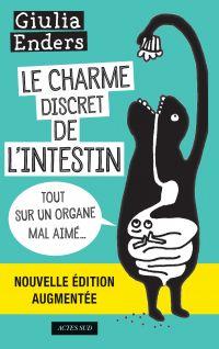 Le Charme discret de l'intestin (édition augmentée) | Enders, Giulia. Auteur
