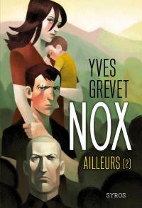 Nox : Ailleurs (2) | Grevet, Yves. Auteur