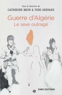 Guerre d'Algérie : le sexe ...