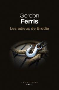 Les adieux de Brodie | Ferris, Gordon