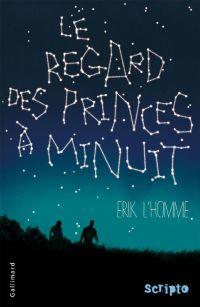Le regard des princes à minuit | L'Homme, Erik. Auteur