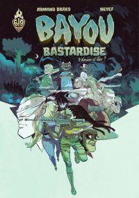 Bayou Bastardise - Tome 3