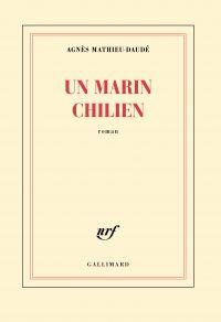 Un marin chilien | Mathieu-Daudé, Agnès. Auteur