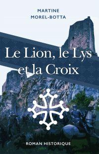 LE LION, LE LYS ET LA CROIX