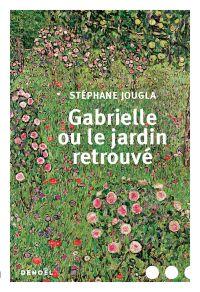Gabrielle ou le jardin retr...