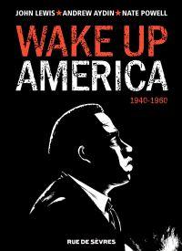 Wake up America - 1940-1960 | Lewis, John (1940-2020). Auteur