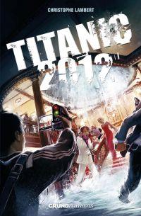 Titanic 2012 | Lambert, Christophe (1969-....). Auteur